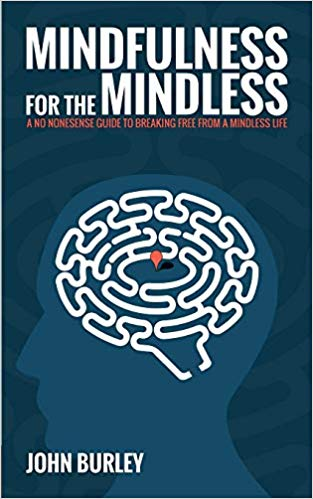 John Burley - Mindfulness for the Mindless Audio Book Free