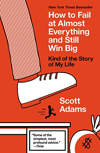Scott Adams - How to Fail at Almost Everything and Still Win Big Audio Book Free